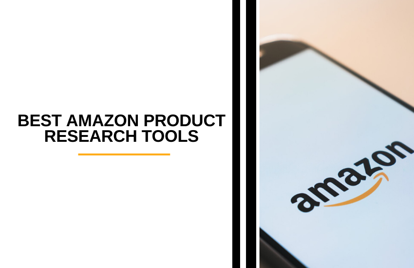 The Best Amazon Product Research Tools Out There