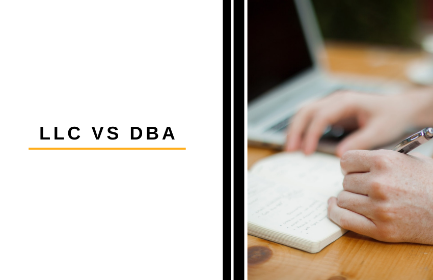 LLC vs DBA: Which is Right for Your Business?