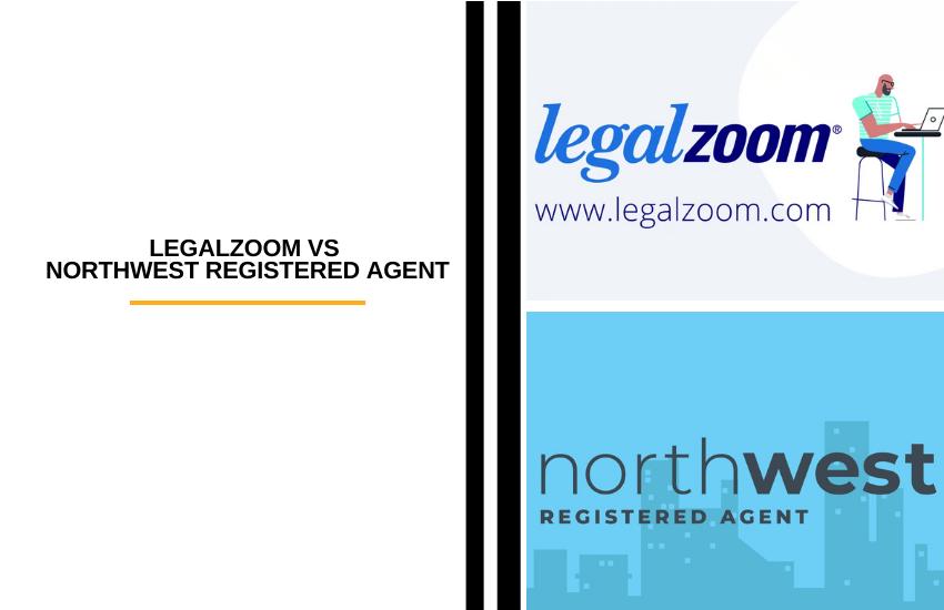 Legalzoom vs Northwest Registered Agent: Which Online Register Agent is Better?