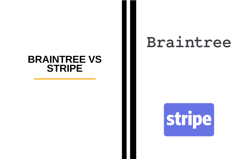 Braintree vs Stripe – Which Payment Processor is Better?
