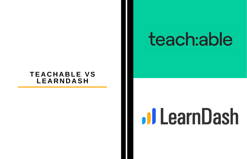 Teachable vs Learndash: Which is Best for Online Courses?
