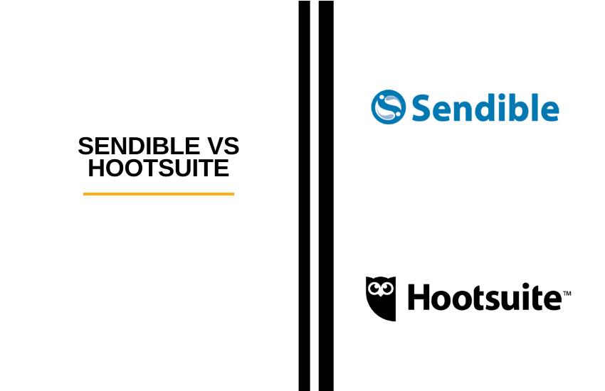 Sendible vs Hootsuite: Which is Best?