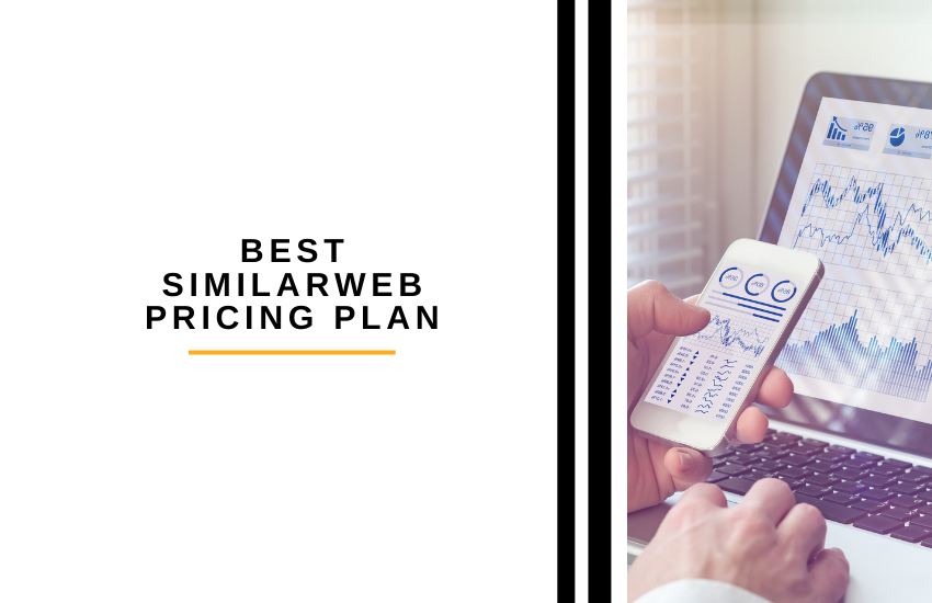 Best Similarweb Pricing Plan for Your Business in 2021