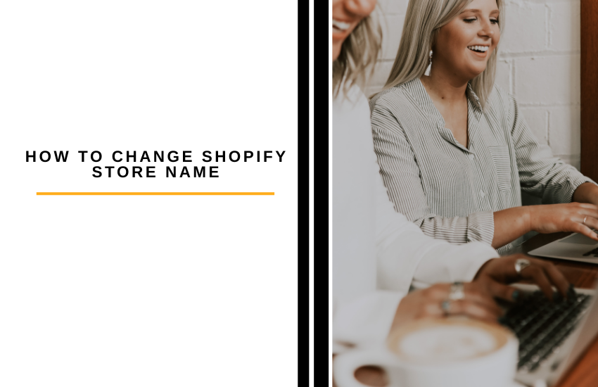 How to Change Shopify Store Name without Customer Support's Help