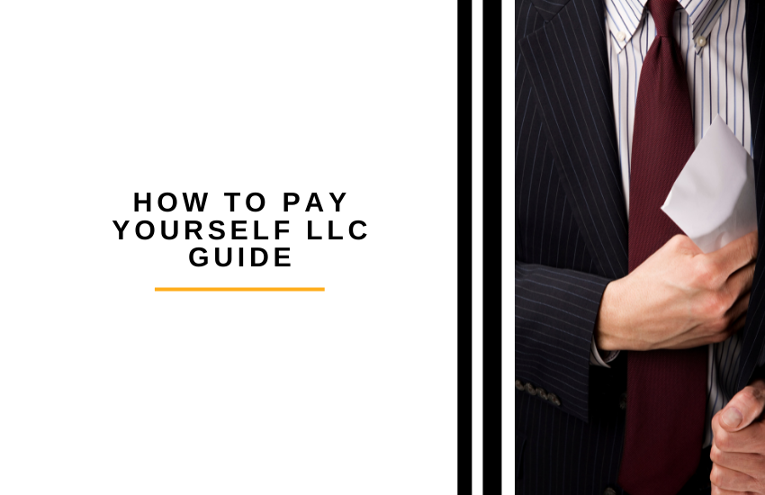 How to Pay Yourself LLC Guide [2021]: All You Need To Know