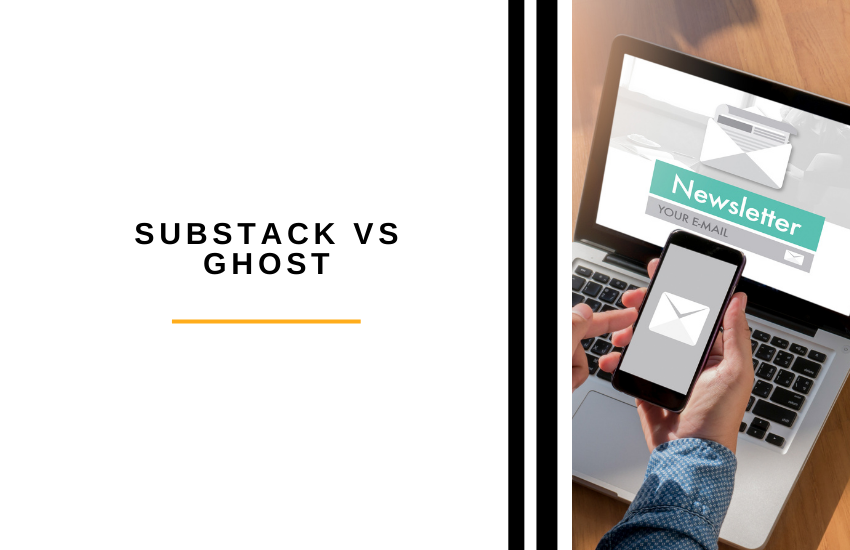 Substack vs Ghost: Which Is Better For Starting Newsletters and Blogs?