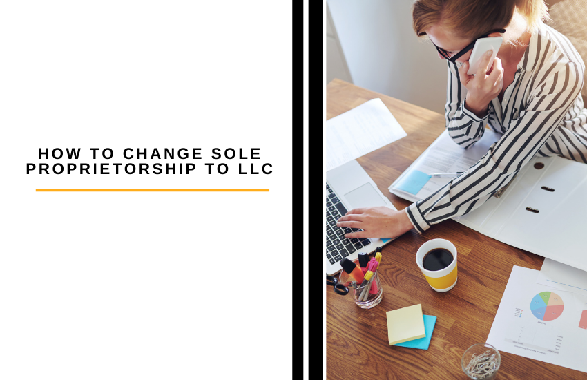 How to Change Sole Proprietorship to LLC Guide [2021]