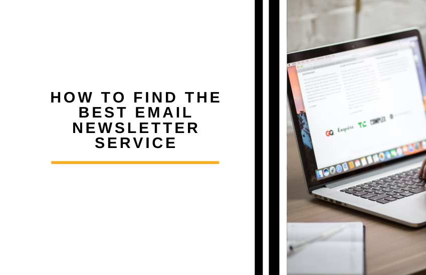 How to Find the Best Email Newsletter Service for Your Business