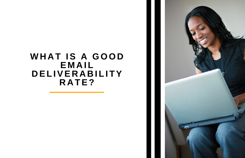 What is a Good Email Deliverability Rate