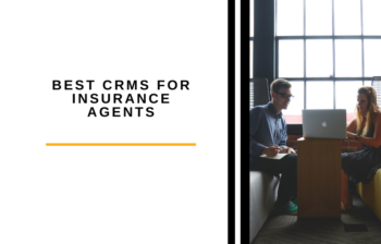 Best CRMs for Insurance Agents