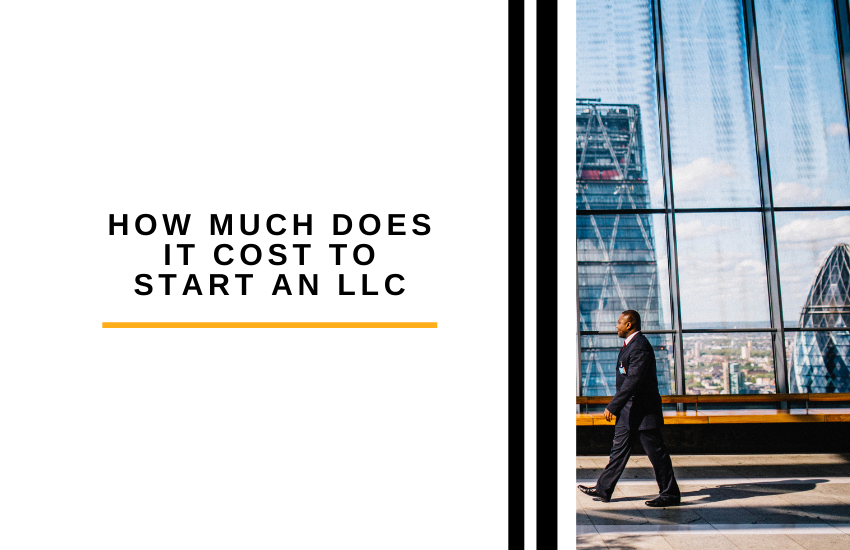 How Much Does it Cost to Start an LLC