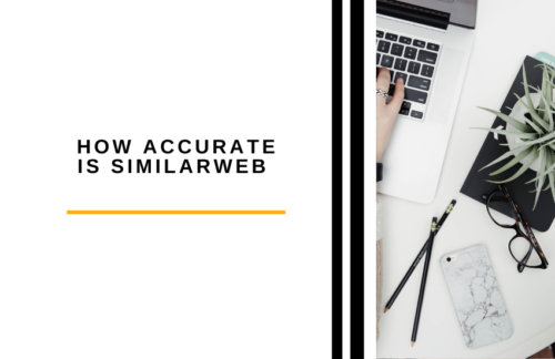 How Accurate is Similarweb And Do You Really Need To Try It?
