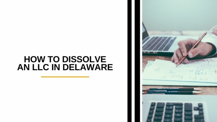 How to Dissolve an LLC in Delaware