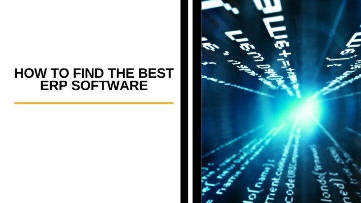 How to Find the Best ERP Software For Doing Your Business