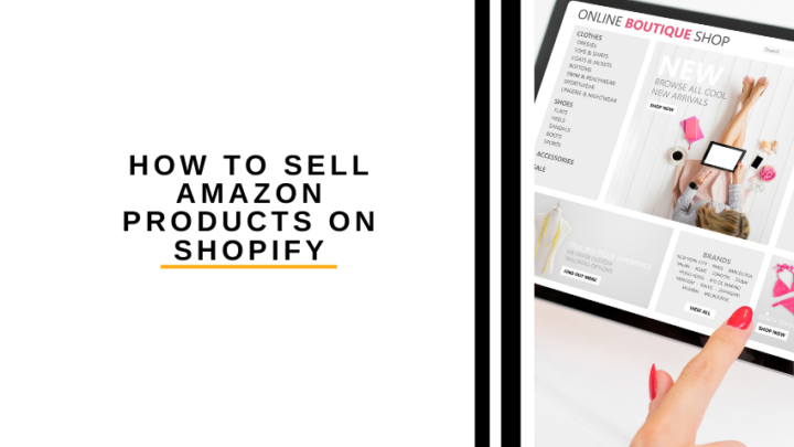 How to Sell Amazon Products on Shopify