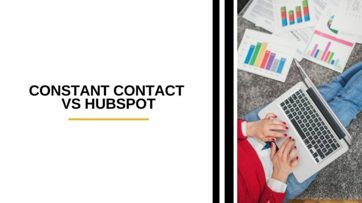 Constant Contact vs Hubspot: Which Email Marketing Software Is Better?