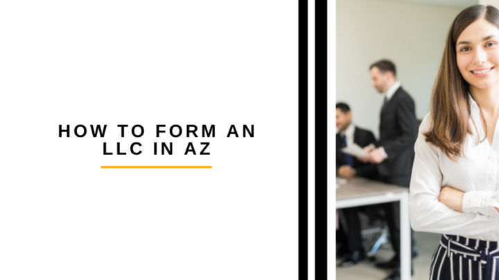 How to Form an LLC in AZ And Which Forms You Will Need?