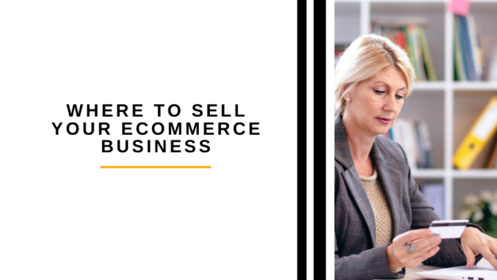 Where to Sell Your eCommerce Business